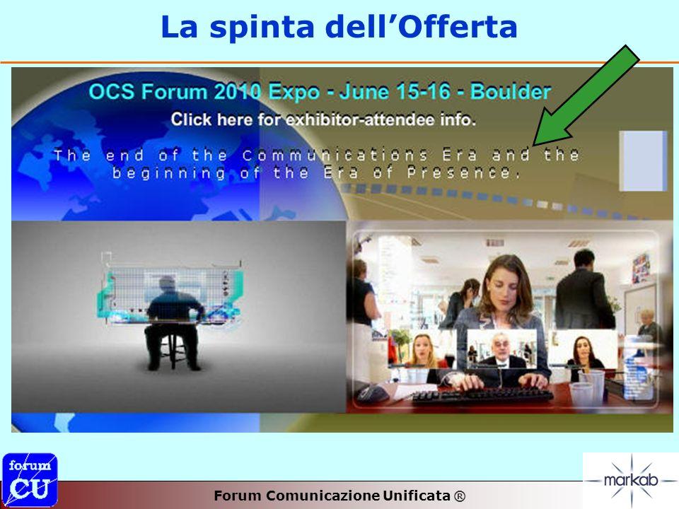 Forum Comunicazione Unificata ® La spinta dellOfferta