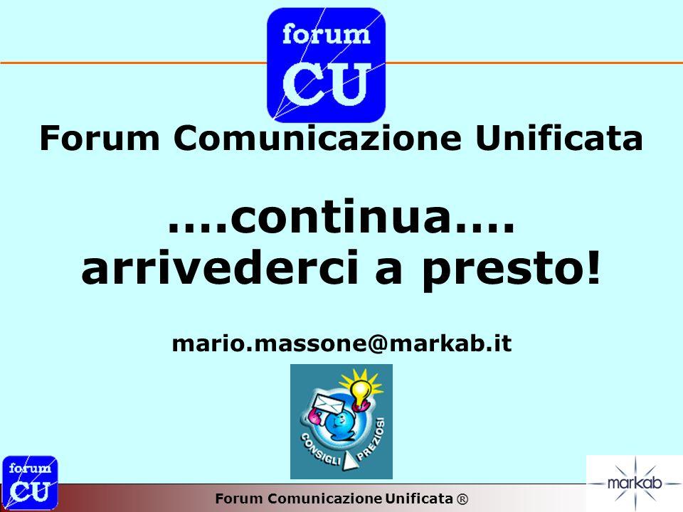 Forum Comunicazione Unificata ® Forum Comunicazione Unificata ….continua….