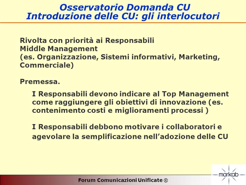 Forum Comunicazioni Unificate ® Rivolta con priorità ai Responsabili Middle Management (es.