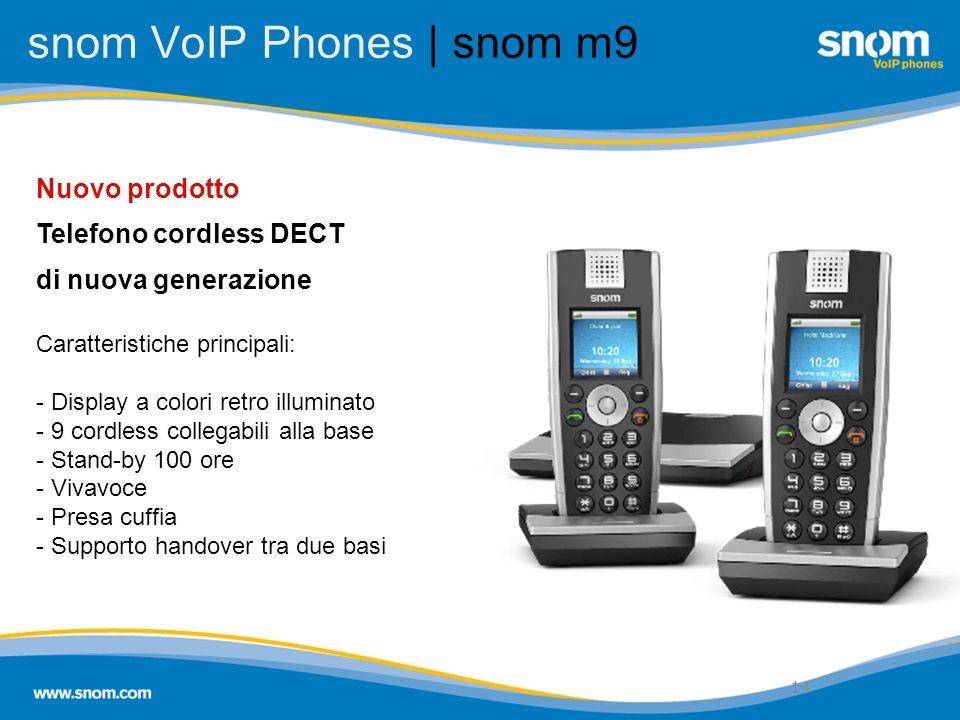 14 snom VoIP Phones | snom m9 14 Nuovo prodotto Telefono cordless DECT di nuova generazione Caratteristiche principali: - Display a colori retro illum