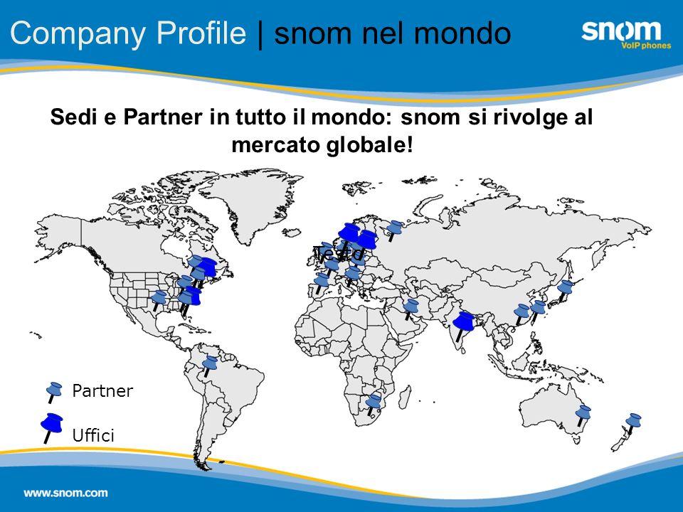 Company Profile | snom nel mondo snom Germany snom India snom USA Partner Uffici Testo Sedi e Partner in tutto il mondo: snom si rivolge al mercato gl