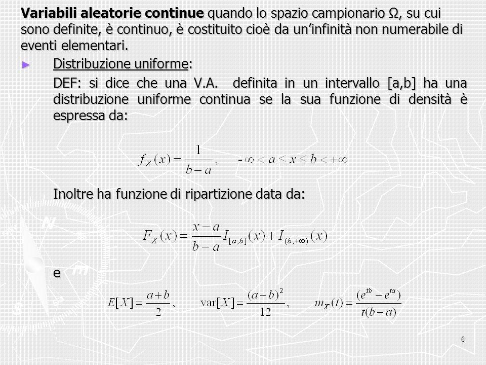 6 Variabili aleatorie continue quando lo spazio campionario Ω, su cui sono definite, è continuo, è costituito cioè da uninfinità non numerabile di eve