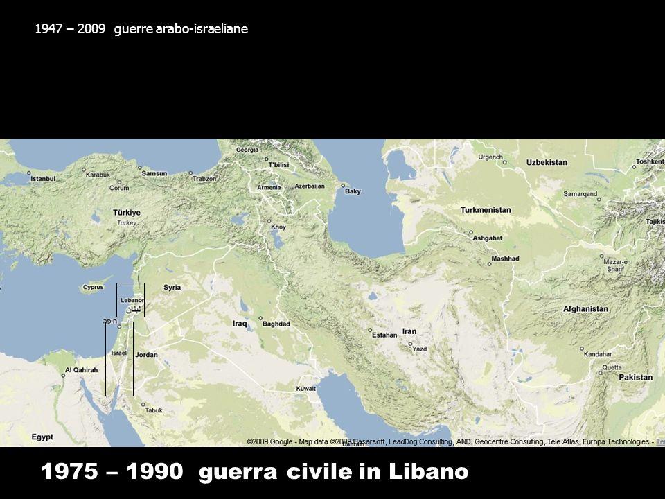 1979 – 1989 invasione russa in Afghanistan 1947 – 2009 guerre arabo-israeliane 1975 – 1990 guerra civile in Libano