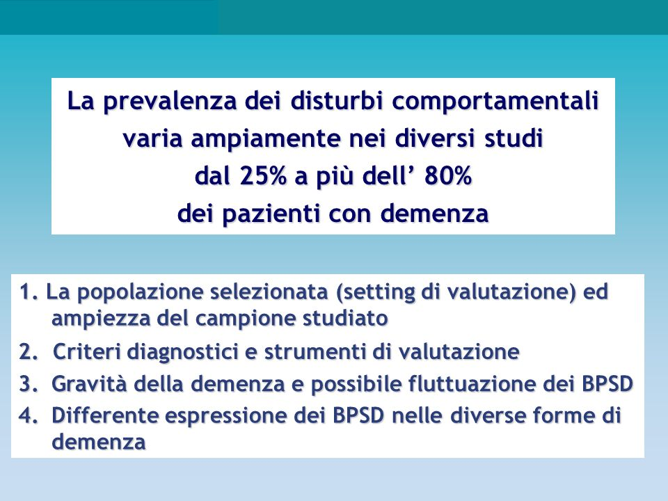 BPSD in VaD sono comuni ed importanti come in AD Behavioral symptoms in vascular cognitive impairment and vascular dementia.