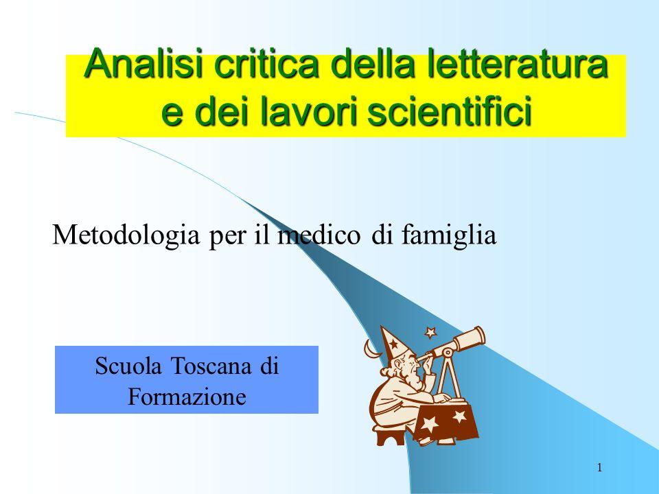 1 Analisi critica della letteratura e dei lavori scientifici Metodologia per il medico di famiglia Scuola Toscana di Formazione