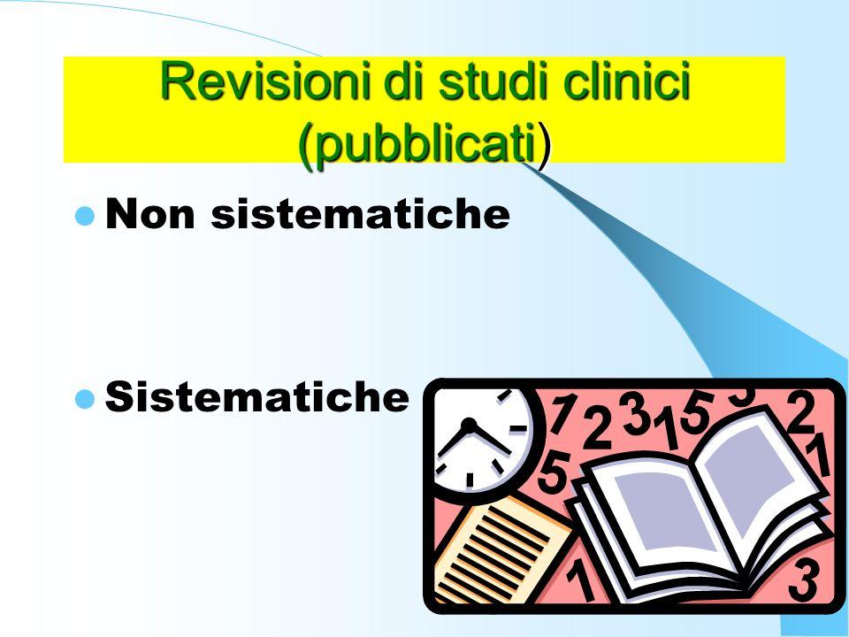 13 Revisioni di studi clinici (pubblicati) Non sistematiche Sistematiche