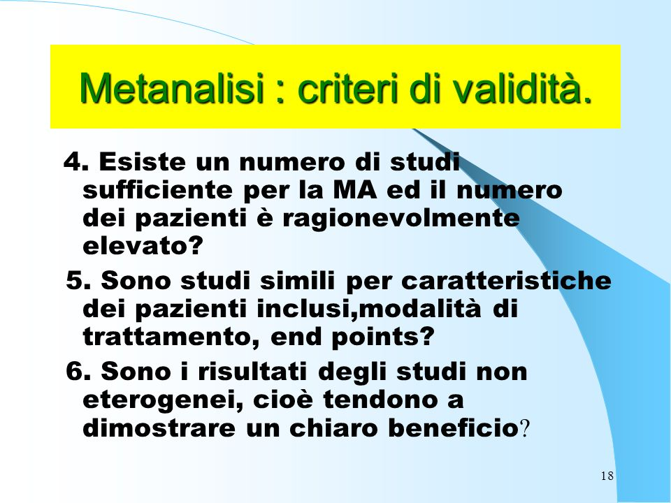 18 Metanalisi : criteri di validità.4.
