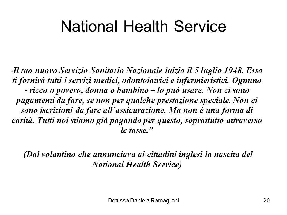 Dott.ssa Daniela Ramaglioni20 National Health Service Il tuo nuovo Servizio Sanitario Nazionale inizia il 5 luglio 1948. Esso ti fornirà tutti i servi