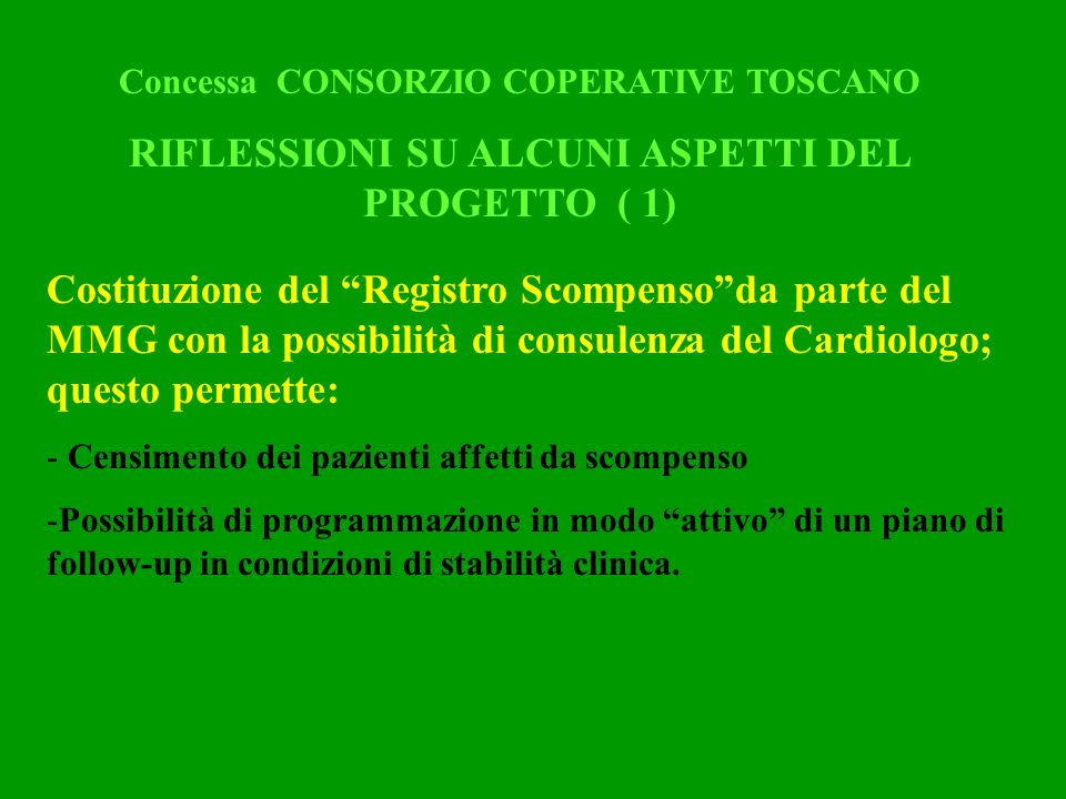Concessa CONSORZIO COPERATIVE TOSCANO RIFLESSIONI SU ALCUNI ASPETTI DEL PROGETTO ( 1) Costituzione del Registro Scompensoda parte del MMG con la possi