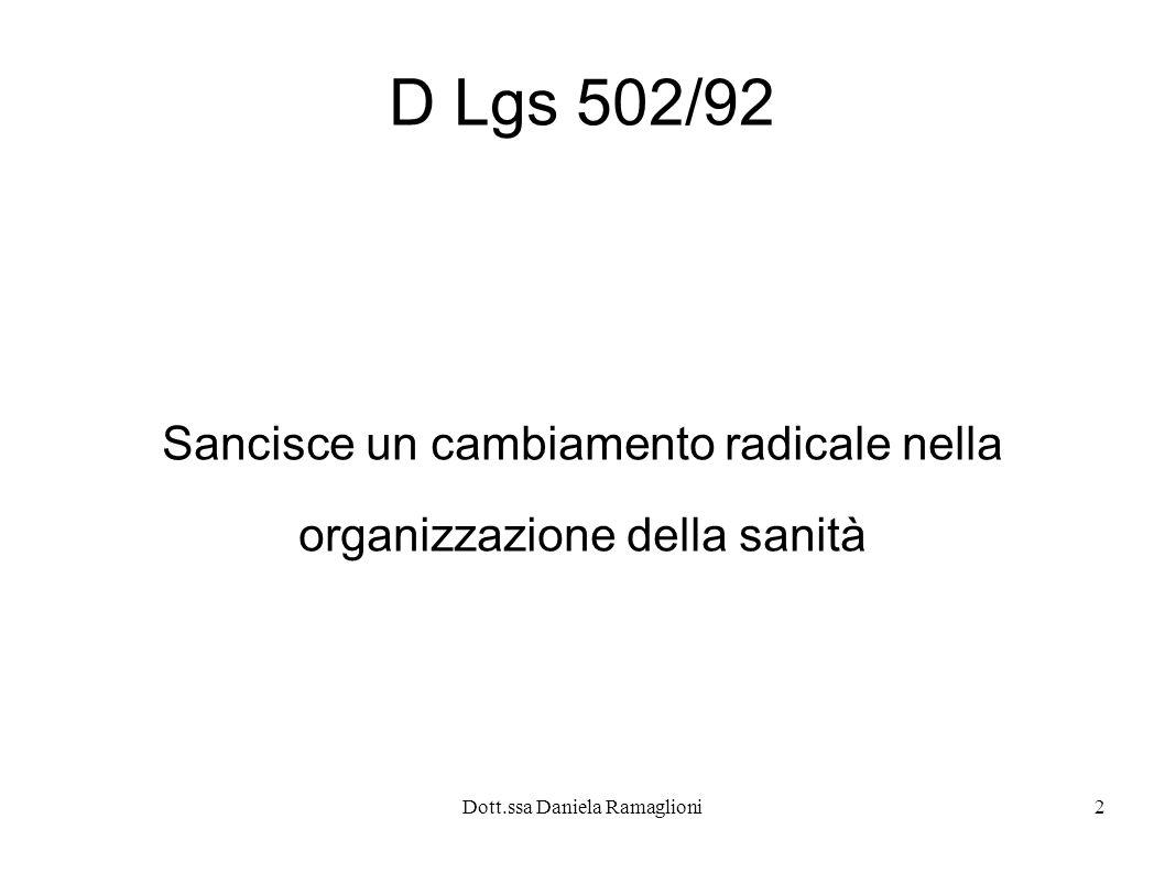 2 D Lgs 502/92 Sancisce un cambiamento radicale nella organizzazione della sanità