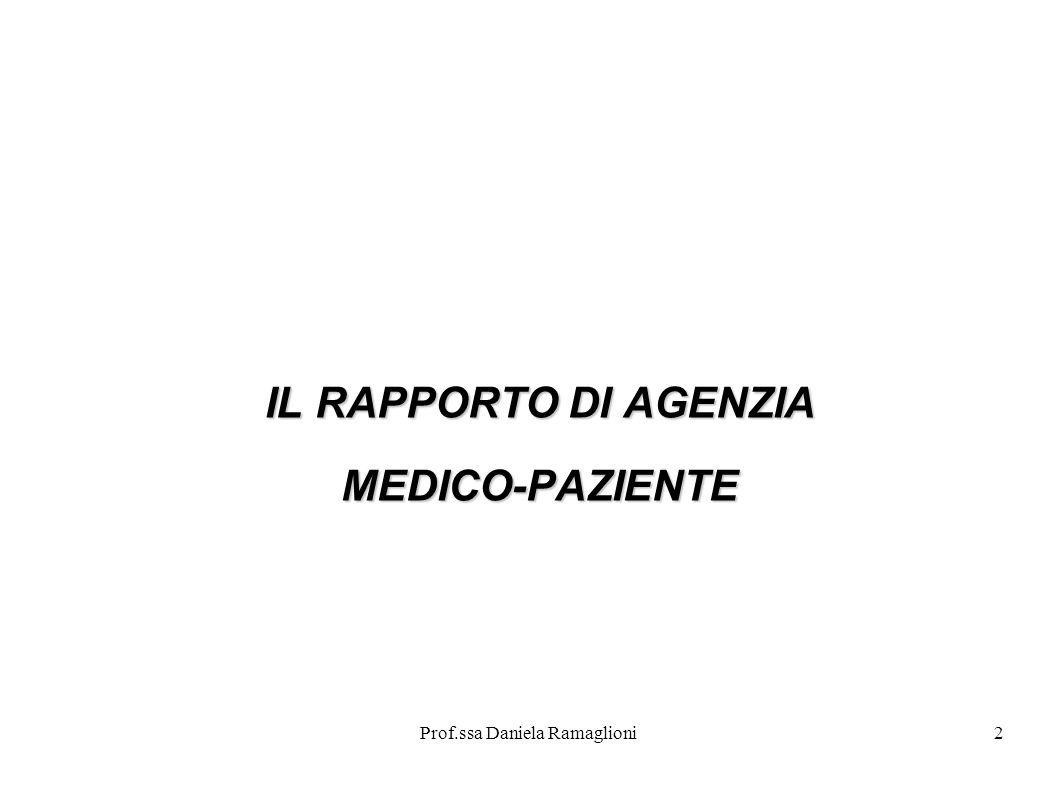 Prof.ssa Daniela Ramaglioni2 IL RAPPORTO DI AGENZIA MEDICO-PAZIENTE
