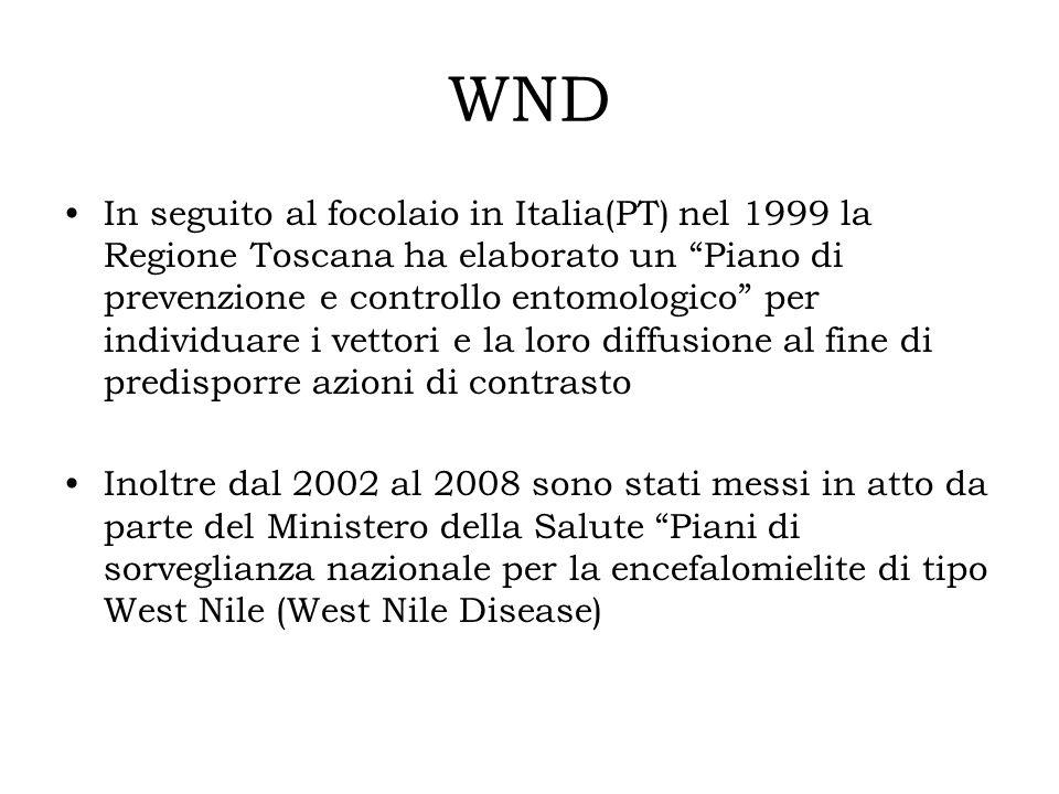 WND In seguito al focolaio in Italia(PT) nel 1999 la Regione Toscana ha elaborato un Piano di prevenzione e controllo entomologico per individuare i v