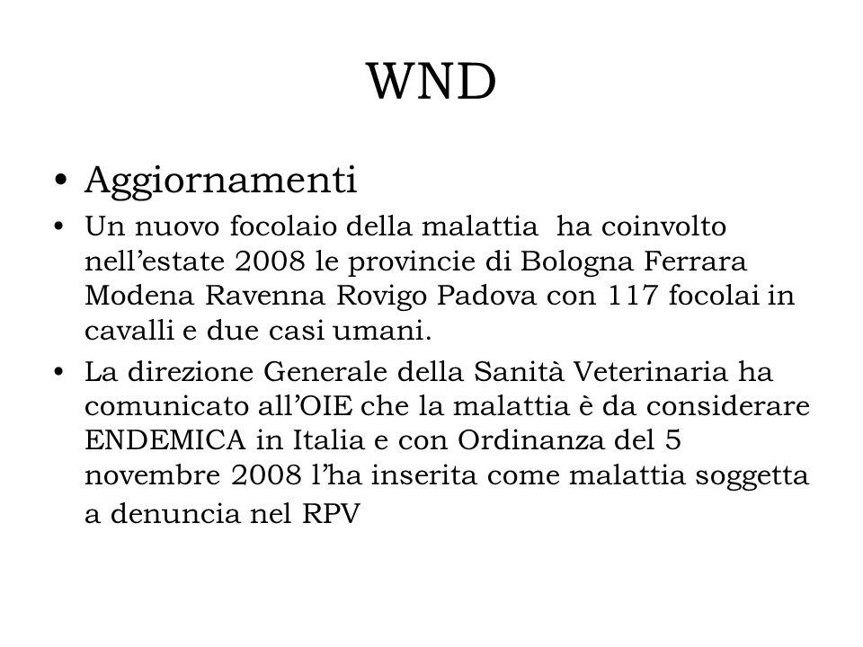 WND Aggiornamenti Un nuovo focolaio della malattia ha coinvolto nellestate 2008 le provincie di Bologna Ferrara Modena Ravenna Rovigo Padova con 117 f