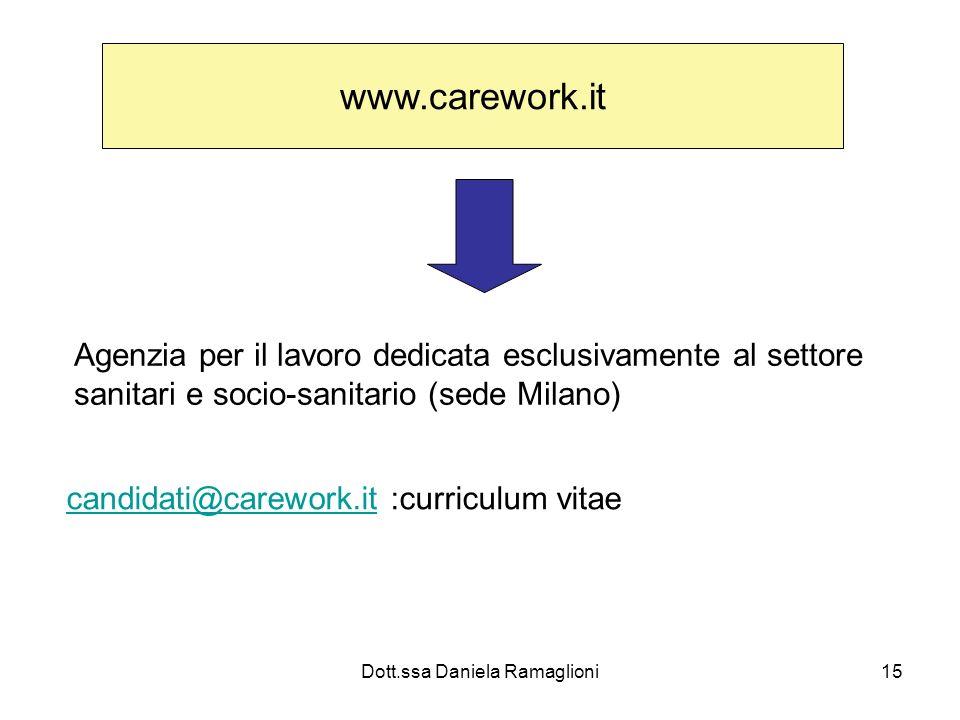 Dott.ssa Daniela Ramaglioni15 www.carework.it Agenzia per il lavoro dedicata esclusivamente al settore sanitari e socio-sanitario (sede Milano) candid
