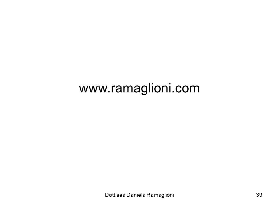 Dott.ssa Daniela Ramaglioni39 www.ramaglioni.com