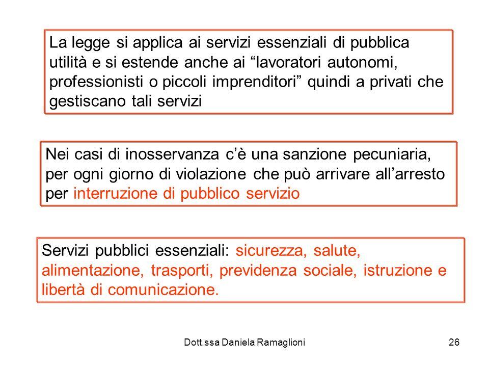 Dott.ssa Daniela Ramaglioni26 La legge si applica ai servizi essenziali di pubblica utilità e si estende anche ai lavoratori autonomi, professionisti