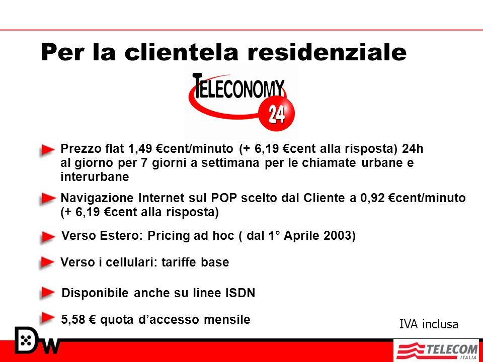 Per la clientela residenziale 5,58 quota daccesso mensile Prezzo flat 1,49 cent/minuto (+ 6,19 cent alla risposta) 24h al giorno per 7 giorni a settim