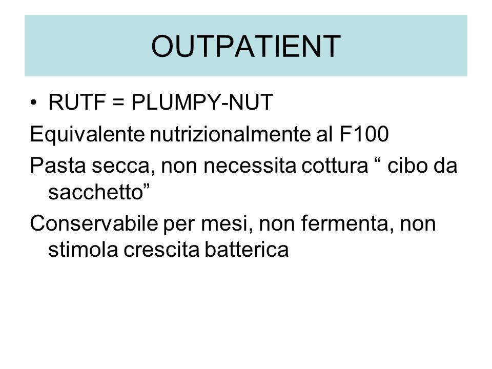 OUTPATIENT RUTF = PLUMPY-NUT Equivalente nutrizionalmente al F100 Pasta secca, non necessita cottura cibo da sacchetto Conservabile per mesi, non ferm