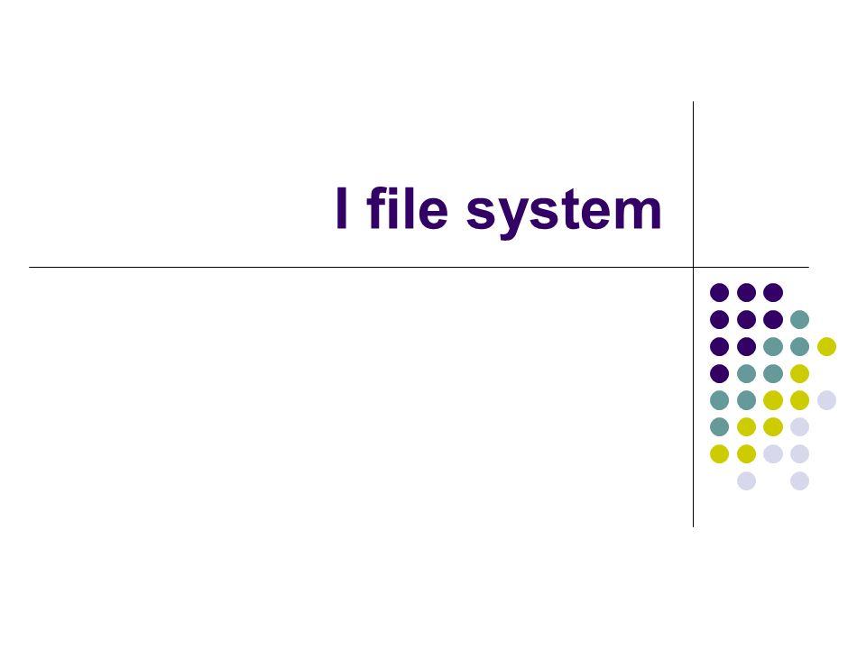 I file system