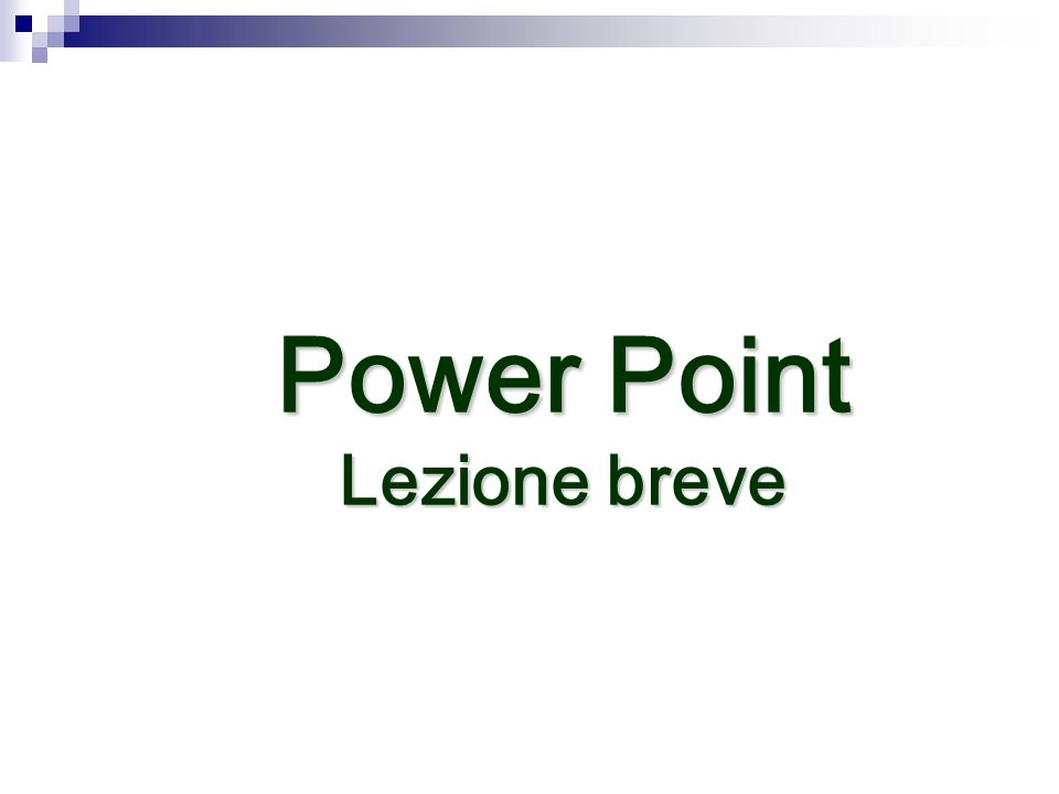 Power Point Lezione breve