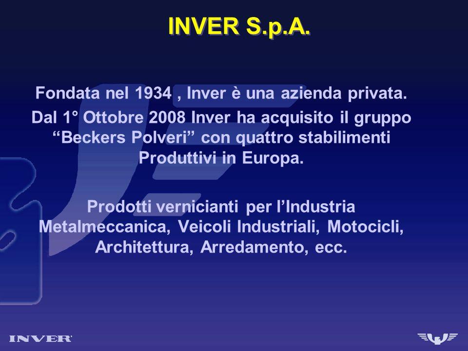 INVER S.p.A. Fondata nel 1934, Inver è una azienda privata. Dal 1° Ottobre 2008 Inver ha acquisito il gruppo Beckers Polveri con quattro stabilimenti