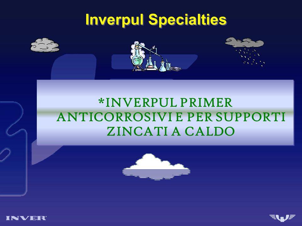Inverpul Specialties Polveri termoindurenti di natura Epossidica e/o Epoxipolietere formulate con speciali pigmenti anticorrosivi ( Fosfati di Zinco), ma senza lutilizzo di zinco metallico.