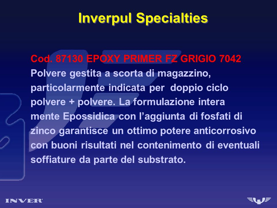 Inverpul Specialties Cod. 87130 EPOXY PRIMER FZ GRIGIO 7042 Polvere gestita a scorta di magazzino, particolarmente indicata per doppio ciclo polvere +