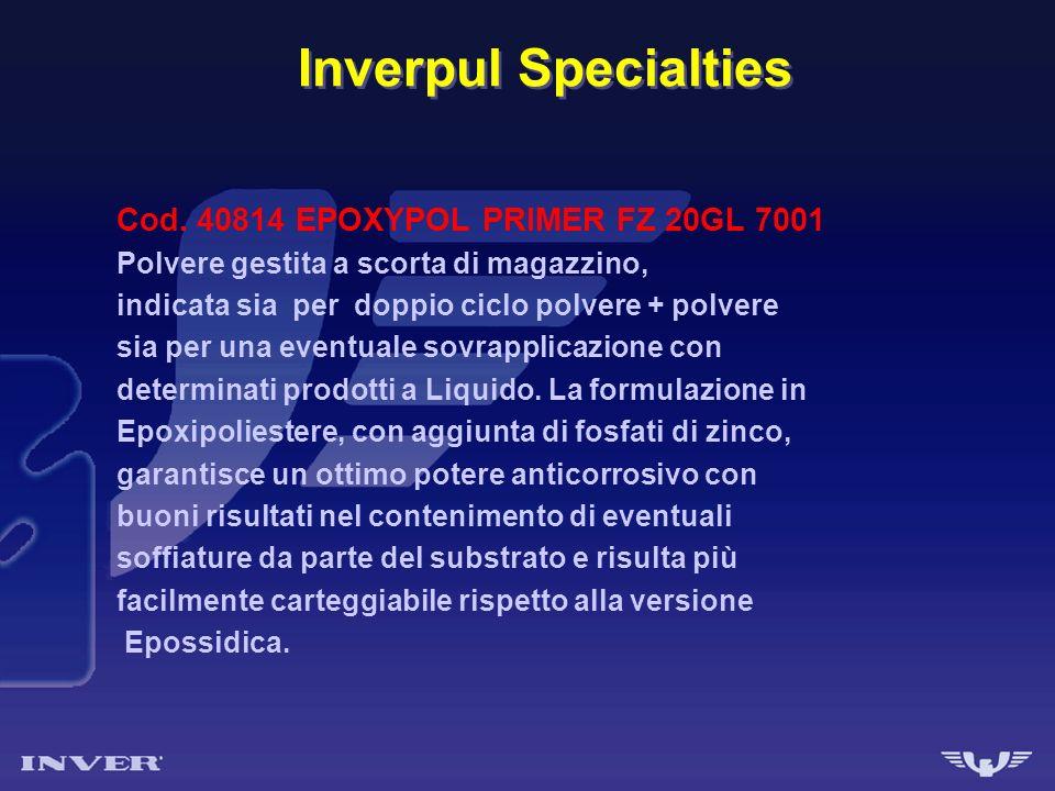 Inverpul Specialties Cod. 40814 EPOXYPOL PRIMER FZ 20GL 7001 Polvere gestita a scorta di magazzino, indicata sia per doppio ciclo polvere + polvere si