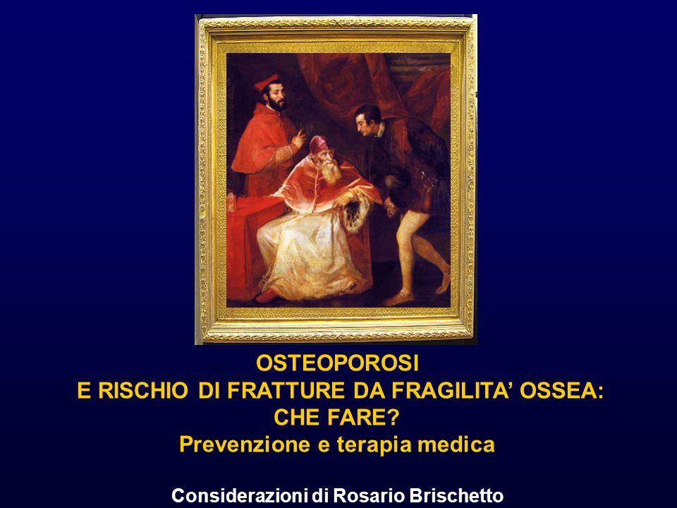 OSTEOPOROSI E RISCHIO DI FRATTURE DA FRAGILITA OSSEA: CHE FARE.