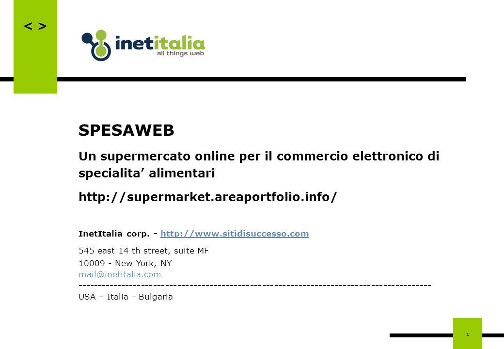 1 SPESAWEB Un supermercato online per il commercio elettronico di specialita alimentari http://supermarket.areaportfolio.info/ InetItalia corp. - http