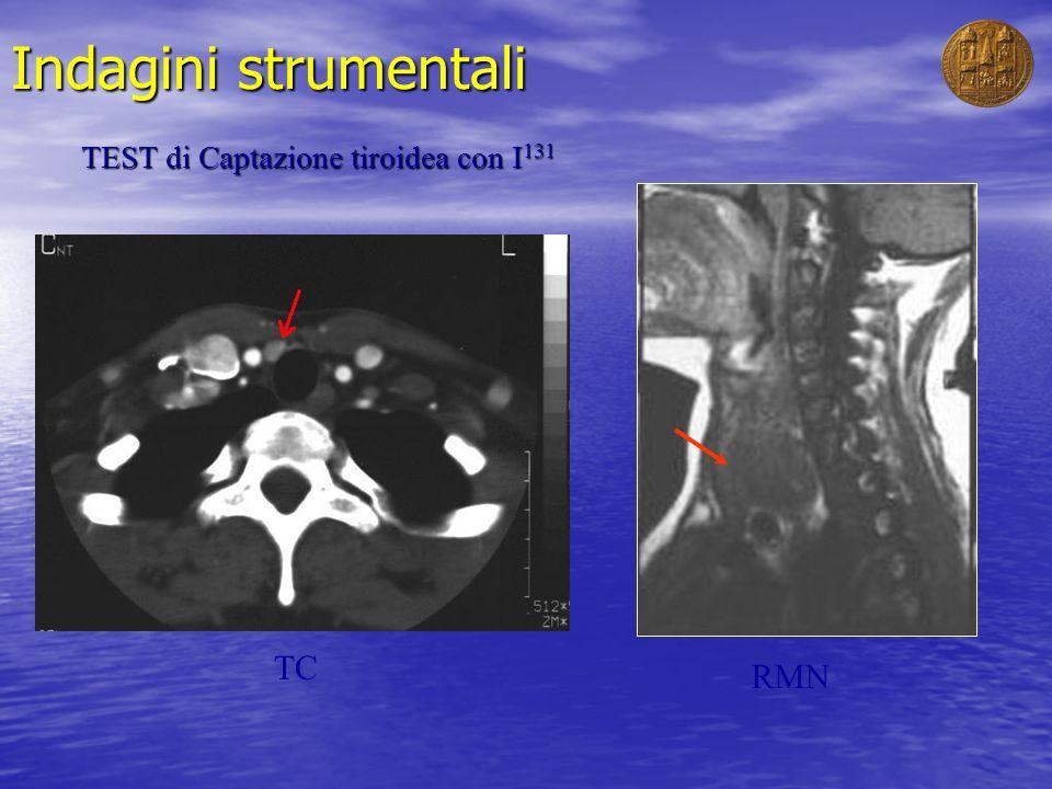 Indagini strumentali TEST di Captazione tiroidea con I 131 TC RMN