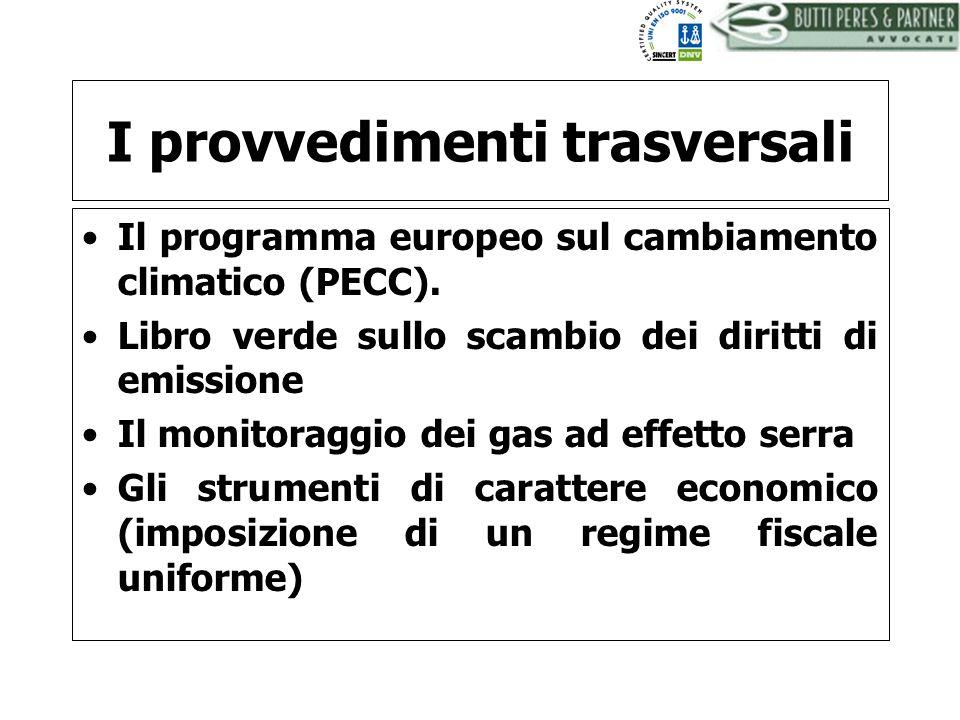BUTTI PERES AND PARTNER - AVVOCATI I provvedimenti trasversali Il programma europeo sul cambiamento climatico (PECC). Libro verde sullo scambio dei di