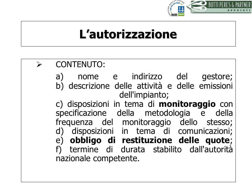 BUTTI PERES AND PARTNER - AVVOCATILautorizzazione CONTENUTO: a) nome e indirizzo del gestore; b) descrizione delle attività e delle emissioni dell'imp
