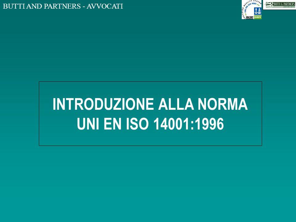 BUTTI AND PARTNERS - AVVOCATI INTRODUZIONE ALLA NORMA UNI EN ISO 14001:1996