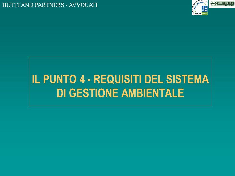 BUTTI AND PARTNERS - AVVOCATI LA NORMA UNI EN ISO 14001:1996 Definizioni SISTEMA DI GESTIONE AMBIENTALE La parte del sistema di gestione generale che