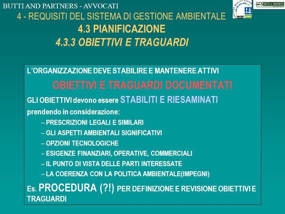BUTTI AND PARTNERS - AVVOCATI 4 - REQUISITI DEL SISTEMA DI GESTIONE AMBIENTALE 4.3 PIANIFICAZIONE 4.3.2 PRESCRIZIONI LEGALI E ALTRE LORGANIZZAZIONE DE