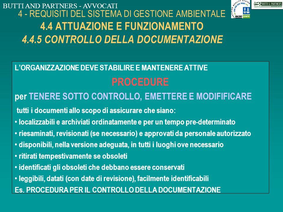 BUTTI AND PARTNERS - AVVOCATI 4 - REQUISITI DEL SISTEMA DI GESTIONE AMBIENTALE 4.4 ATTUAZIONE E FUNZIONAMENTO 4.4.4 DOCUMENTAZIONE DEL SISTEMA DI GEST