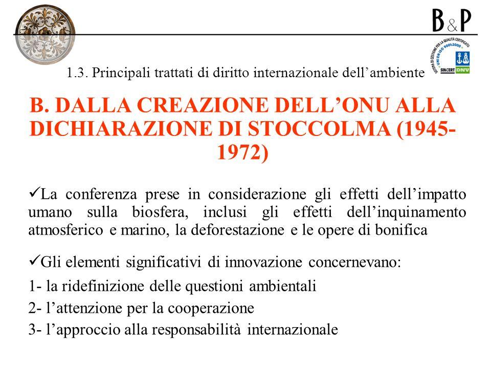 1.3. Principali trattati di diritto internazionale dellambiente B. DALLA CREAZIONE DELLONU ALLA DICHIARAZIONE DI STOCCOLMA (1945- 1972) La conferenza