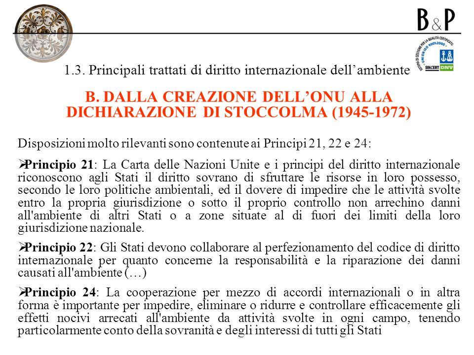 1.3. Principali trattati di diritto internazionale dellambiente B. DALLA CREAZIONE DELLONU ALLA DICHIARAZIONE DI STOCCOLMA (1945-1972) Disposizioni mo