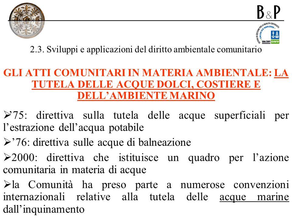 2.3. Sviluppi e applicazioni del diritto ambientale comunitario GLI ATTI COMUNITARI IN MATERIA AMBIENTALE: LA TUTELA DELLE ACQUE DOLCI, COSTIERE E DEL