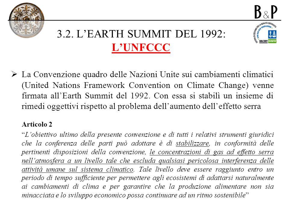 3.2. LEARTH SUMMIT DEL 1992: LUNFCCC La Convenzione quadro delle Nazioni Unite sui cambiamenti climatici (United Nations Framework Convention on Clima