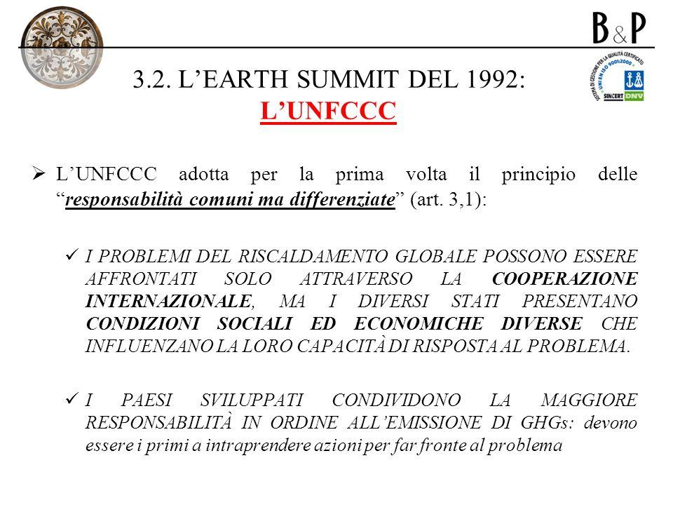 3.2. LEARTH SUMMIT DEL 1992: LUNFCCC LUNFCCC adotta per la prima volta il principio delleresponsabilità comuni ma differenziate (art. 3,1): I PROBLEMI
