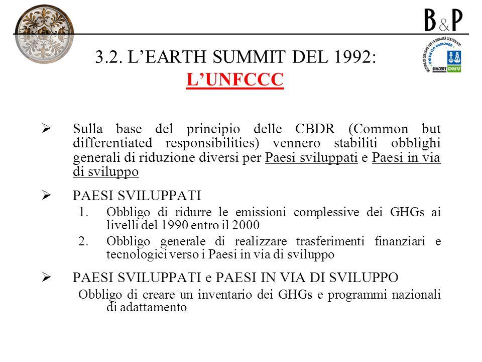 3.2. LEARTH SUMMIT DEL 1992: LUNFCCC Sulla base del principio delle CBDR (Common but differentiated responsibilities) vennero stabiliti obblighi gener