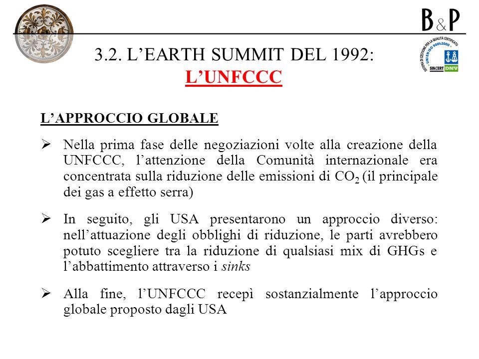 3.2. LEARTH SUMMIT DEL 1992: LUNFCCC LAPPROCCIO GLOBALE Nella prima fase delle negoziazioni volte alla creazione della UNFCCC, lattenzione della Comun