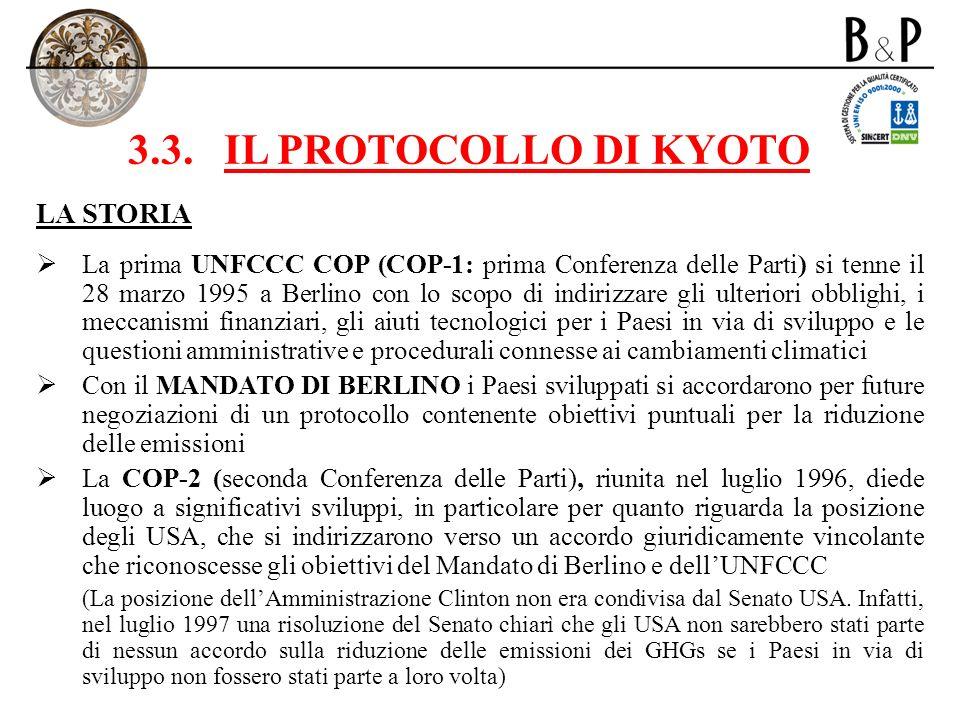 3.3.IL PROTOCOLLO DI KYOTO LA STORIA La prima UNFCCC COP (COP-1: prima Conferenza delle Parti) si tenne il 28 marzo 1995 a Berlino con lo scopo di ind