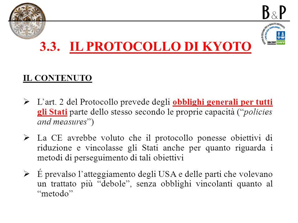 3.3.IL PROTOCOLLO DI KYOTO IL CONTENUTO Lart. 2 del Protocollo prevede degli obblighi generali per tutti gli Stati parte dello stesso secondo le propr