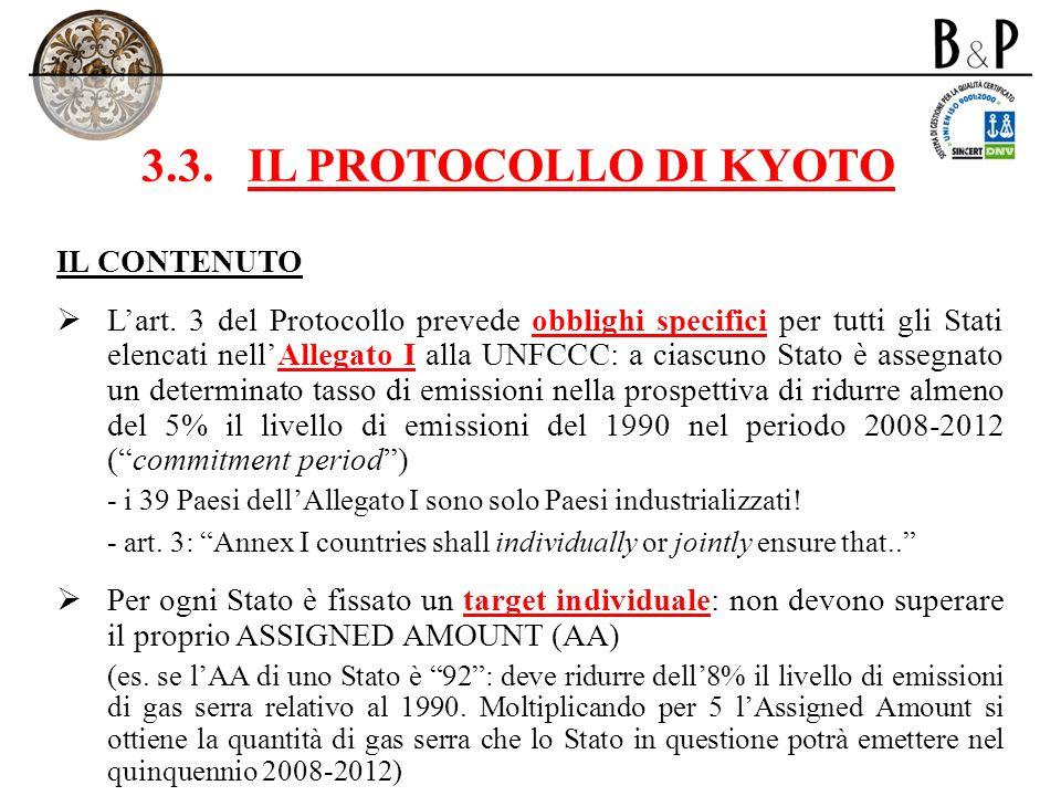 3.3.IL PROTOCOLLO DI KYOTO IL CONTENUTO Lart. 3 del Protocollo prevede obblighi specifici per tutti gli Stati elencati nellAllegato I alla UNFCCC: a c