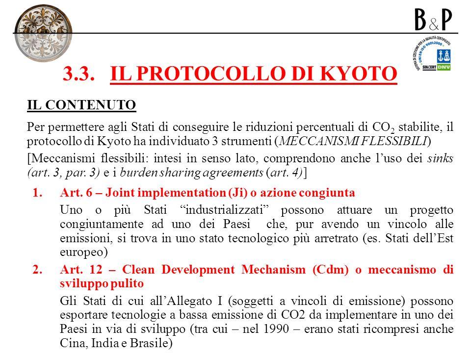 3.3.IL PROTOCOLLO DI KYOTO IL CONTENUTO Per permettere agli Stati di conseguire le riduzioni percentuali di CO 2 stabilite, il protocollo di Kyoto ha