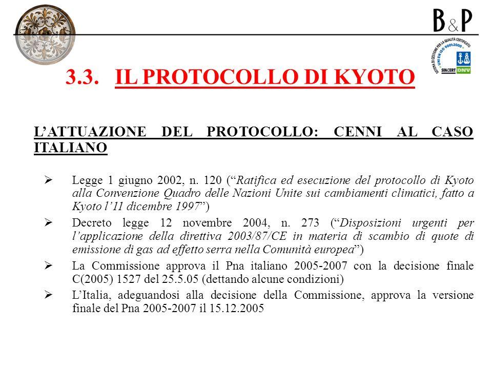 3.3.IL PROTOCOLLO DI KYOTO LATTUAZIONE DEL PROTOCOLLO: CENNI AL CASO ITALIANO Legge 1 giugno 2002, n. 120 (Ratifica ed esecuzione del protocollo di Ky