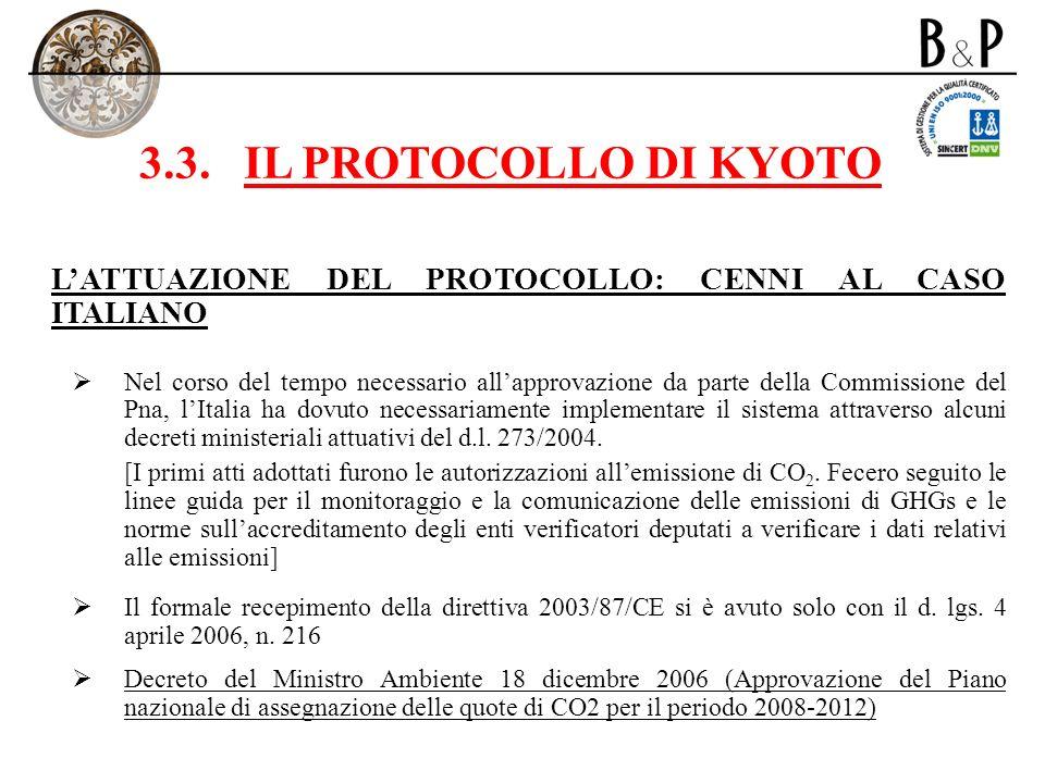 3.3.IL PROTOCOLLO DI KYOTO LATTUAZIONE DEL PROTOCOLLO: CENNI AL CASO ITALIANO Nel corso del tempo necessario allapprovazione da parte della Commission